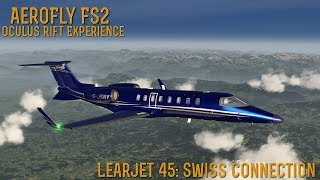 [AeroFly FS2] (Oculus Rift Experience) Learjet 45: Swiss Connection