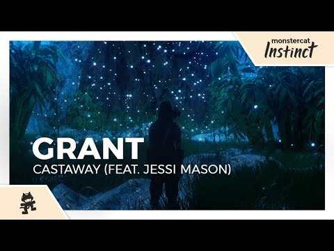 Grant - Castaway (feat. Jessi Mason) [Monstercat Lyric Video]