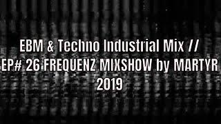 FREQUENZ MIXSHOW 26 with DJ NEKROTIQUE // EBM & Industrial Techno Mix // NEW MUSIC 2019