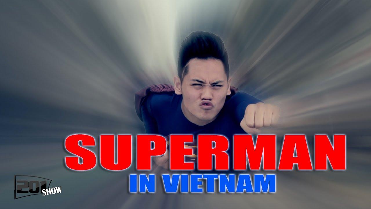 Superman in VietNam - VINH RÂU, PHONG LÊ, PHILIP ĐẶNG - 201Show