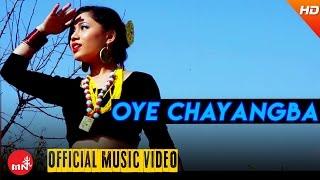 New Nepali Song 2016/2073    OYE CHAYANGBA - Nirmala Ghising Ft.Rohani /Prince /Shivdas