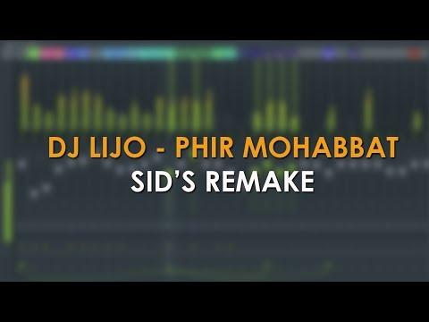 Phir Mohabbat - Remix - DJ LIJO - FL Studio Remake By Sid