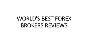WORLD'S BEST FOREX BROKERS REVIEWS