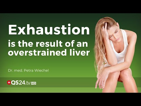 Exhaustion is the result of an overstrained liver