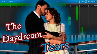 "The Daydream - Tears (Музыка из сериала ""Лестница в небеса"") [Piano Tutorial] Synthesia"