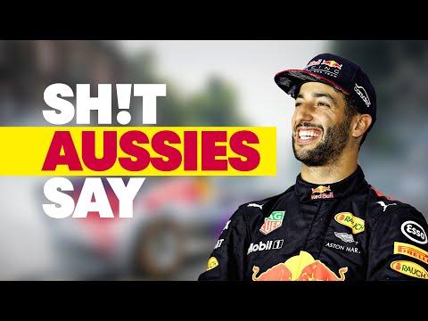 SH!T AUSSIES SAY: Formula 1 Edition /w Daniel Ricciardo