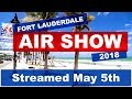 Fort Lauderdale Air Show 2018   May 5th 2018