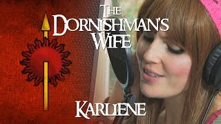 Repeat youtube video Karliene - The Dornishman's Wife