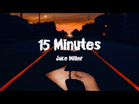 Jake Miller - 15 Minutes (Lyrics)