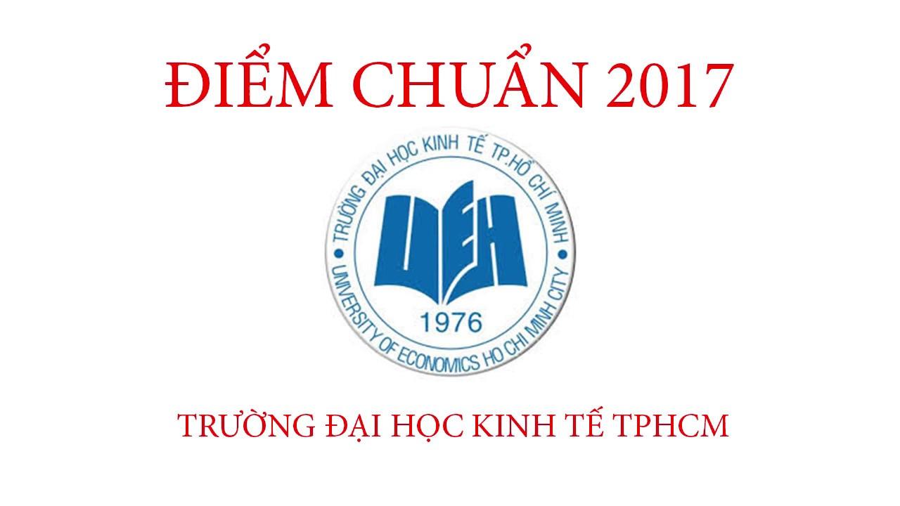 Điểm chuẩn 2017 Đại học Kinh Tế TPHCM
