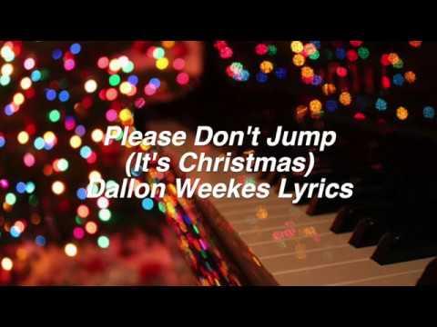 Please Don't Jump (It's Christmas)    Dallon Weekes Lyrics