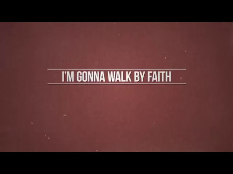 Walk By Faith