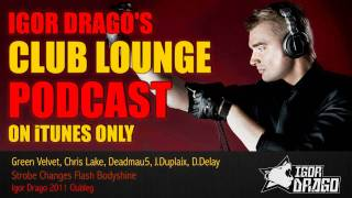 Strobe Changes Flash Bodyshine (Igor Drago 2011 Clubleg) - Deadmau5, Green Velvet, Chris Lake