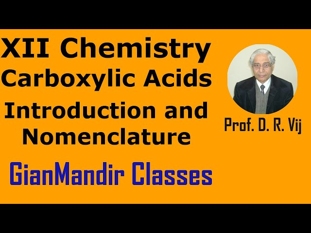 XII Chemistry | Carboxylic Acids | Introduction and Nomenclature by Gaurav Sir