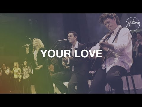 Your Love - Hillsong Worship