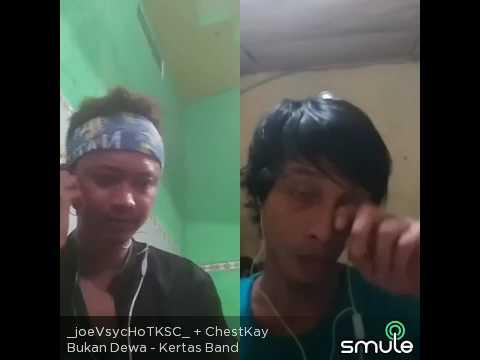 Smule cover lagu Bukan Dewa Chestkay feat _joeVsychoTKSC_