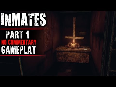 Inmates Gameplay - Part 1 - Walkthrough (No Commentary)