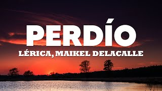 Lérica, Maikel Delacalle – Perdío (Letra/Lyrics)
