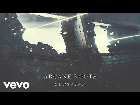 Arcane Roots - Curtains (Official Audio)