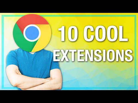 10 Cool Chrome Extensions (That'll Break Into Your Home and Steal Your Stuff If You Don't Use Them)