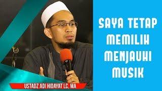 UST.ADI HIDAYAT, LC | HUKUM MUSIK YANG SEBENARNYA DALAM ISLAM