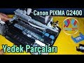 Canon PIXMA G2400 Yedek Parçaları konusanservis