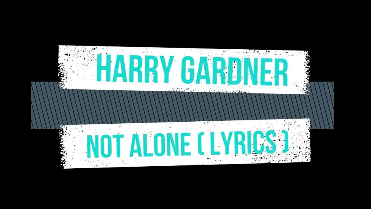 Harry Gardner - Not alone ( lyrics ) - Britain's Got Talent