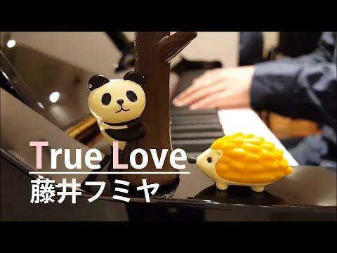 【ピアノ弾き語り】True Love/藤井フミヤ by ふるのーと (cover)