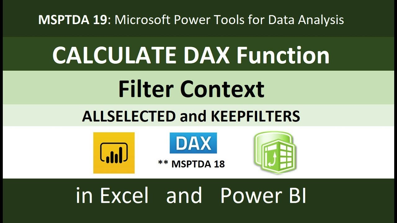 MSPTDA 19: CALCULATE DAX Function & Filter Context & ALLSELECTED &  KEEPFILTERS (50 Examples)