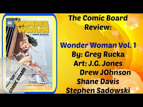 The Comic Board Review: Wonder Woman By Greg Rucka Volume 1