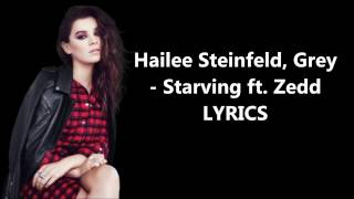 Hailee Steinfeld, Grey - Starving ft. Zedd (Original Audio + Lyrics)