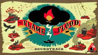 The Flame in the Flood Full Original Game Soundtrack (OST)