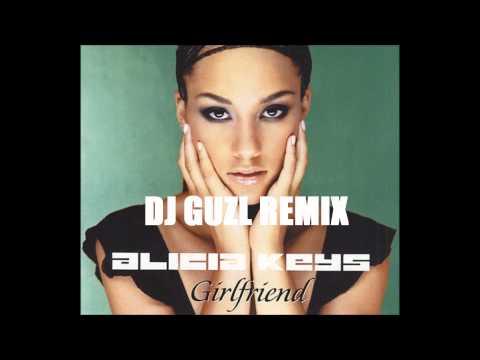 Alicia Keys-Girlfriend (DJ Guzl Remix)