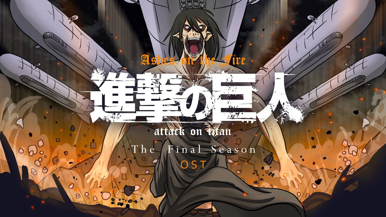 Download Attack on Titan Season 4 OST - Ashes on The Fire『Main Theme』