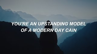 Modern Day Cain || I Dont Know How But They Found Me Lyrics
