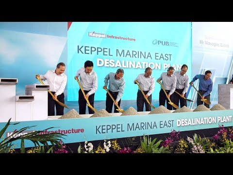 Groundbreaking Ceremony of Keppel Marina East Desalination Plant