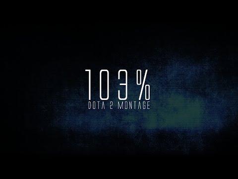 Dota 2 - 103% (Pro player montage)