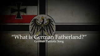 """Was ist des Deutschen Vaterland?"" (What is German Fatherland?) - German Patriotic Song"