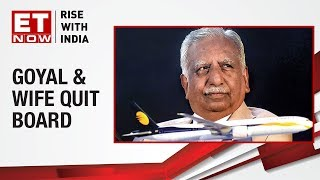 Naresh Goyal & wife Anita Goyal quit Jet Airways Board | ET Now Exclusive