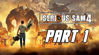 Serious Sam 4 - Gameplay Walkthrough Part 1 (No Commentary, PC)