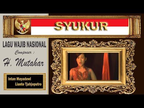 SYUKUR - H Mutahar - Lianto Tjahjoputro & Intan Mayadewi T.