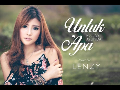 Untuk Apa  - Maudy Ayunda cover by Lenzy (Foto Model)
