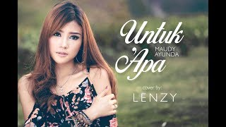 Video Untuk Apa  - Maudy Ayunda cover by Lenzy (Foto Model) download MP3, 3GP, MP4, WEBM, AVI, FLV Desember 2017