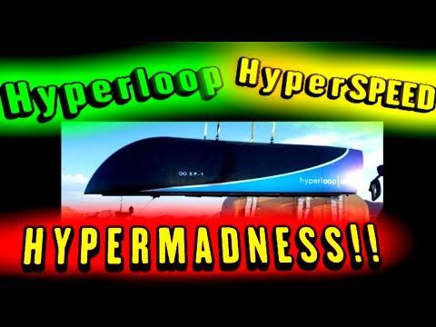 Hyperloop, HyperSPEED, HYPERMADNESS!