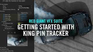 Getting Started with King Pin Tracker | Red Giant VFX Suite