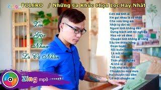 Tuyệt Đỉnh BOLERO - Những ca khúc chọn lọc - Lâm Chu Min