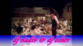 dj nadiv shanker & dj osher - Amitabh Bachan video remix - דיג'יי נדיב שנקר 054-3173318