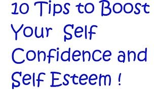 Download Video 10 Tips to Boost Your Self Confidence and Self Esteem ! MP3 3GP MP4