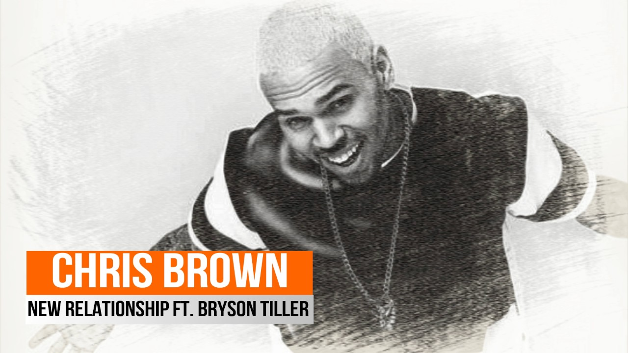what new song is chris brown in a relationship