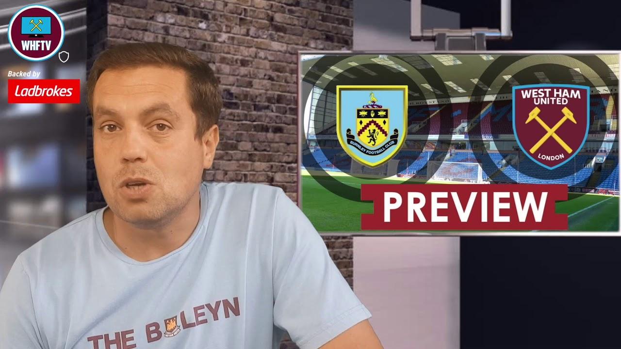 Big Match Preview   Burnley Vs West Ham - YouTube